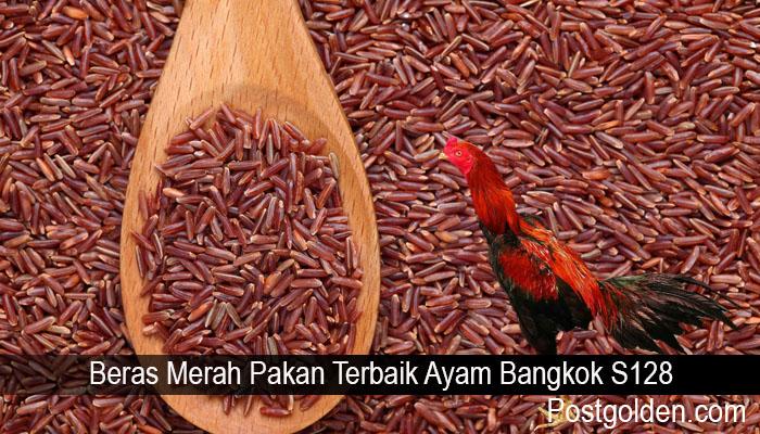 Beras Merah Pakan Terbaik Ayam Bangkok S128