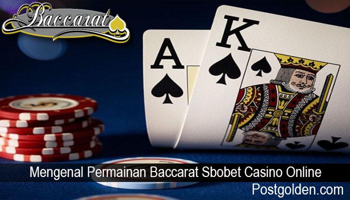 Mengenal Permainan Baccarat Sbobet Casino Online
