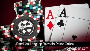 Panduan Lengkap Bermain Poker Online