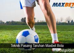 Teknik Pasang Taruhan Maxbet Bola