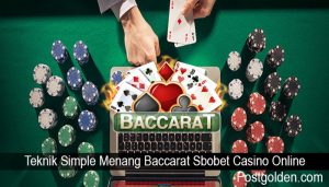 Teknik Simple Menang Baccarat Sbobet Casino Online