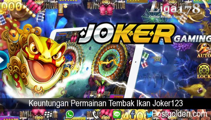 Keuntungan Permainan Tembak Ikan Joker123