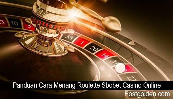 Panduan Cara Menang Roulette Sbobet Casino Online