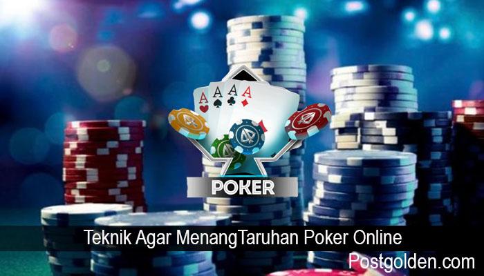 Teknik Agar MenangTaruhan Poker Online