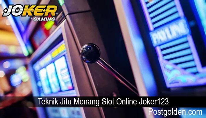 Teknik Jitu Menang Slot Online Joker123
