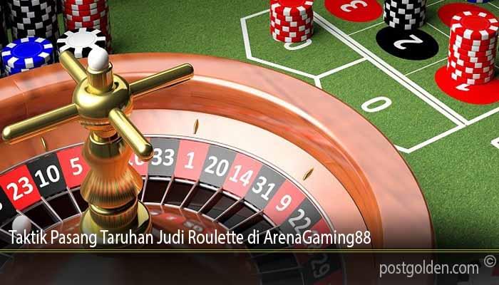 Taktik Pasang Taruhan Judi Roulette di ArenaGaming88